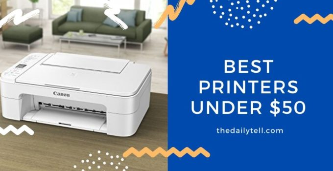 10 Best Printers Under 50 The Daily Tell